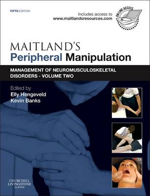 Maitland's Peripheral Manipulation: Volume 2: Maitland's Peripheral Manipulation Management of Neuromusculoskeletal Disorders