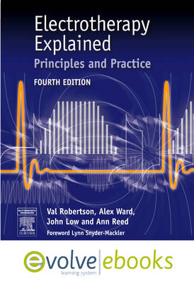Electrotherapy Explained: Principles and Practice: Text and Evolve Ebooks Package