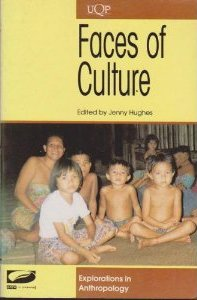 Faces of Culture: Explorations in Anthropology: Explorations in Anthropology