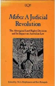 Mabo: a Judicial Revolution: A Judicial Revolution: The Aboriginal Land Rights Decision and Its Impact on Australian Law