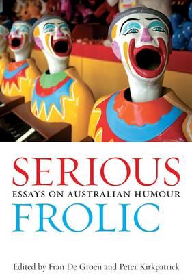 Serious Frolic: Essays on Australian Humour