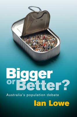 Bigger or Better?: Australia's Population Debate