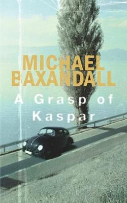 A Grasp of Kaspar