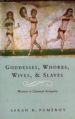 Goddesses, Whores, Wives & Slaves