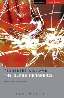 The Glass Menagerie: Methuen Student Editions