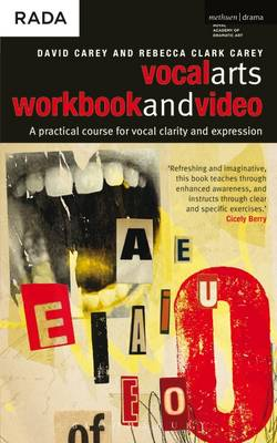 The Vocal Arts: A Practical Course for Developing the Expressive Range of Your Voice: v. 1: Workbook and DVD