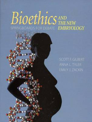 Bioethics and the New Embryology: Springboards for Debates