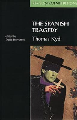 The Spanish Tragedy: Thomas Kyd