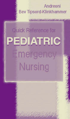 Quick Reference for Pediatric Emergency Nursing