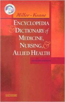 Miller Keane Encyclopedia And Dictionary Of Medicine Nursing&