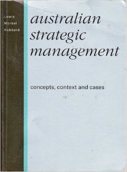 Australian Strategic Management: Concepts, Context and Cases