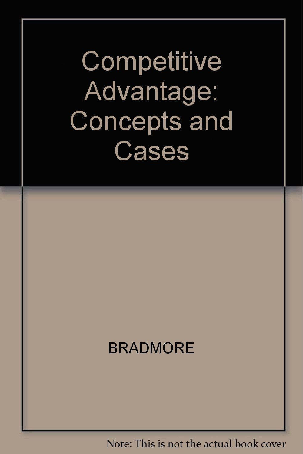 Competitive Advantage: Concepts and Cases