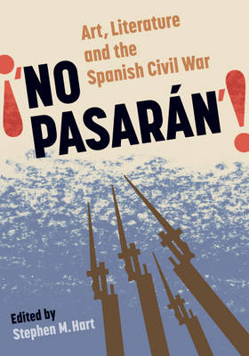 No Pasaran: Art, Literature and the Civil War