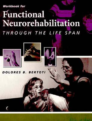 Functional Neurorehabilitation Through The Life Span - Text & Workbook Package