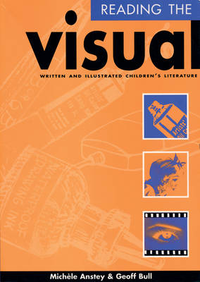 Reading the Visual: Written and Illustrated Children's Literature