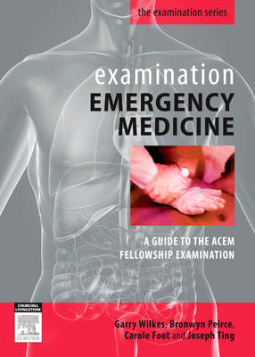 Examination Emergency Medicine: A Guide to the ACEM Fellowship Examination