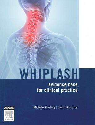 Whiplash: Evidence Base for Clinical Practice