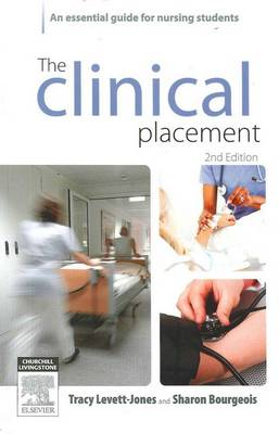 The Clinical Placement: An Essential Guide for Nursing Students