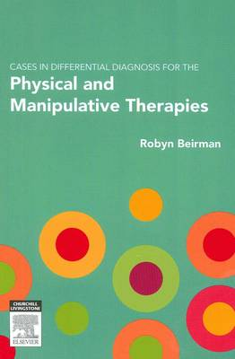 Cases in Differential Diagnosis for the Physical and Manipulative Therapies: A Case-based Approach