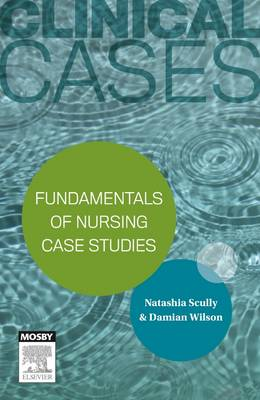 Clinical Cases - Fundamentals of Nursing Case Studies