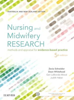 Nursing and Midwifery Research: Methods and Appraisal for Evidence Based Practice