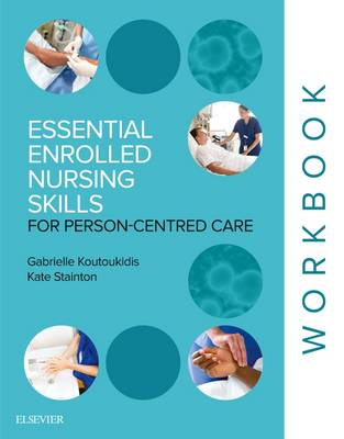 Essential Enrolled Nursing Skills for Person-Centered Care 1st Edition
