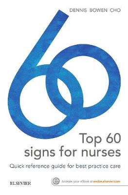Top 60 signs for Nurses :Quick reference guide for best practice care