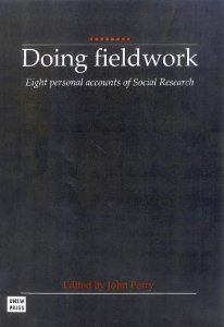 Doing Fieldwork: Eight Personal Accounts of Social Research