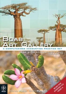 Boab Art Gallery - a Computerised Accounting Practice Set Using MYOB Version 19