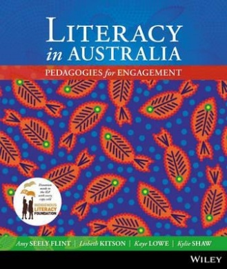 Literacy in Australia: Pedagogies for Engagement Wiley E-text Powered By Vitalsource with Istudy Card