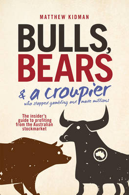 Bulls, Bears and a Croupier: The New Bull Market and How to Profit from it