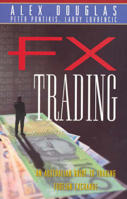 FX Trading: An Australian Guide to Trading Foreign Exchange