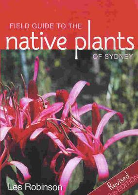 Field Guide to the Native Plants of Sydney