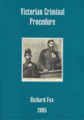 Victorian Criminal Procedure: State and Federal Law
