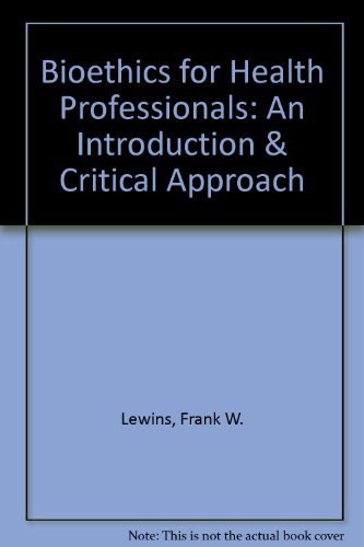 Bioethics for Health Professionals: an Introduction and Critical Approach: An Introduction and Critical Approach