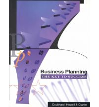 Business Planning : the Key to Success: The Key to Success