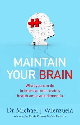 Maintain Your Brain: What You Can Do to Improve Your Brain's Health and Avoid Dementia