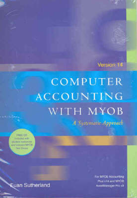 Computer Accounting with MYOB V14: A Systematic Approach