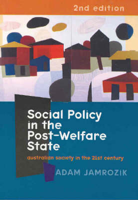 Social Policy in the Post-welfare State: Australian Society in the 21st Century