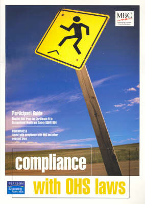 Assist with Compliance with OHS and Other Relevant Laws: Participant Guide - BSBCMN421A