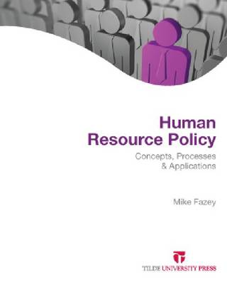 Human Resource Policy: Concepts, Processes and Applications