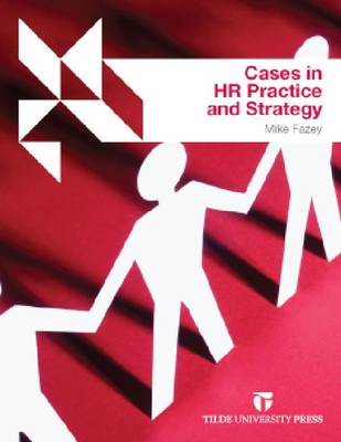 Cases in HR Practice and Strategy