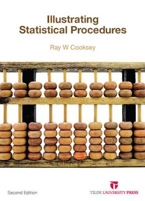 Illustrating Statistical Procedures: For Business Behavioural & Social Science Research