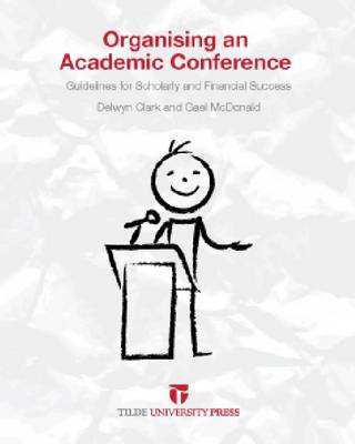 Organising an Academic Conference: Guidelines for Scholarly and Financial Success