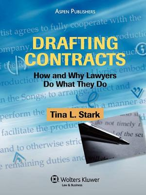 Drafting Contracts: Why Lawyers Do What They Do