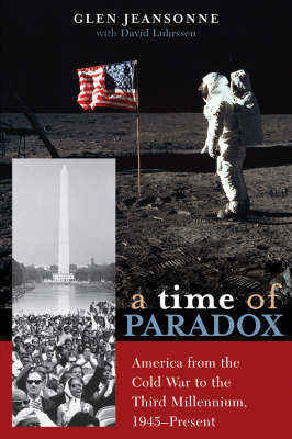 A Time of Paradox: America from the Cold War to the Third Millennium, 1945-present