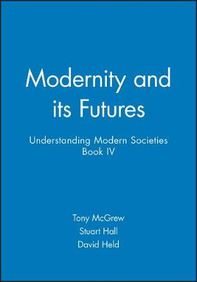 Modernity and Its Futures: v. 4