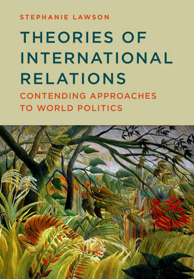 Theories of International Relations - Contending Approaches to World Politics