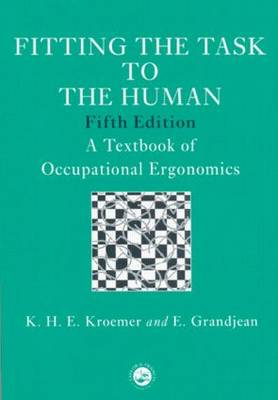Fitting the Task to the Human: A Textbook of Occupational Ergonomics