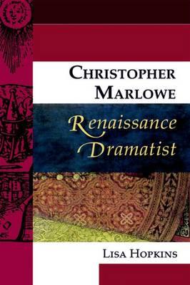 Christopher Marlowe, Renaissance Dramatist